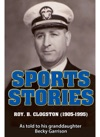 Sports Stories Roy B Clogston 1905-1995