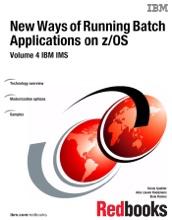 New Ways Of Running Batch Applications On Z/OS: Volume 4 IBM IMS