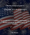 A Muslim Immigrants Guide To American Holidays