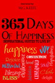 365 Days of Happiness: Inspirational Quotes to Live By