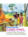 Panchatantra - 51 Short Stories With Moral Illustrated