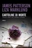 James Patterson & Liza Marklund - Cartoline di morte artwork