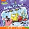 The Great Escape Read-Along Storybook SpongeBob SquarePants