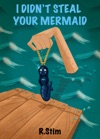 I Didnt Steal Your Mermaid