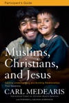 Muslims Christians And Jesus Participants Guide