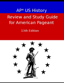 AP* US History Review and Study Guide for American Pageant Thirteenth book