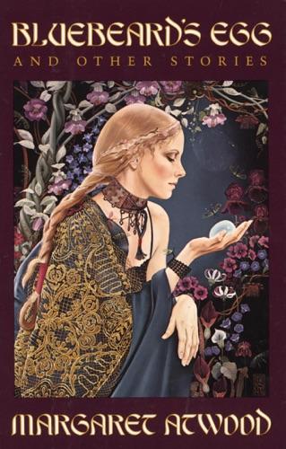 Margaret Atwood - Bluebeard's Egg