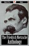 The Friedrich Nietzsche Anthology