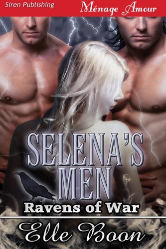 Elle Boon - Selena's Men [Ravens of War]