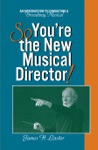 So Youre The New Musical Director