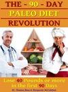 The 90 Days Paleo Diet Revolution Lose 40 Pounds Or More The First 90 Days