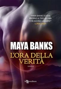 L'ora della verità da Maya Banks