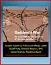 Saddams War An Iraqi Military Perspective Of The Iran-Iraq War - Saddam Hussein As Political And Military Leader Baath Party Chemical Weapons WMD Iranian Strategy Republican Guard