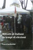 Ritratti di italiani in tempi di elezioni