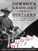 Cowboys, Gamblers And Hustlers