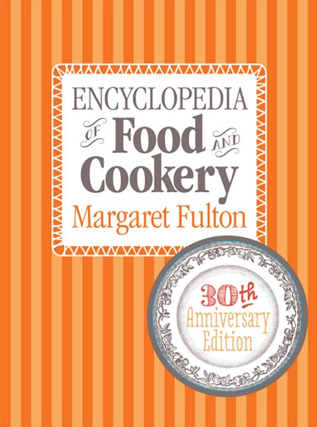 Encyclopedia of Food and Cookery - Margaret Fulton book cover