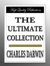 Charles Darwin - The Ultimate Collection