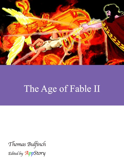 The Age of Fable II by Thomas Bulfinch & Appstory on iBooks