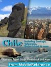 Chile Illustrated Travel Guide Phrasebook And Maps Including Santiago Valparaiso Easter Island  More