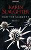 Karin Slaughter - Harter Schnitt Grafik