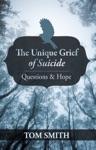 The Unique Grief Of Suicide