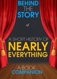 A Short History of Nearly Everything - Behind the Story (A Book Companion)
