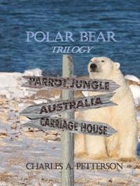 POLAR BEAR IN THE CARRIAGE HOUSE VOL 3 OF POLAR BEAR TRILOGY
