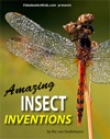 Amazing Insect Inventions