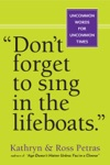 Dont Forget To Sing In The Lifeboats