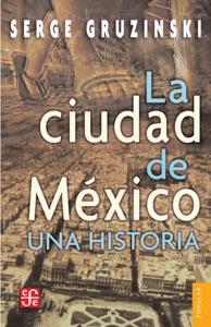 La ciudad de México: Una historia