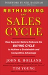 Rethinking The Sales Cycle  How Superior Sellers Embrace The Buying Cycle To Achieve A Sustainable And Competitive Advantage