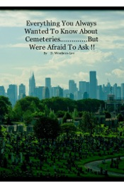 Download and Read Online Everything You Always Wanted To Know About Cemeteries...........