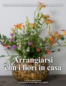 Arrangiarsi con i fiori in casa
