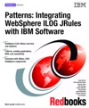 Patterns Integrating WebSphere ILOG JRules With IBM Software