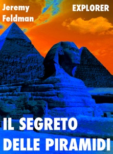 Il segreto delle Piramidi da Jeremy Feldman