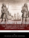 Anne Bonny  Mary Read The Golden Age Of Piracys Most Famous Women