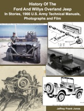 History Of The Ford And Willys Overland Jeep In Stories, 1966 U.S. Army Technical Manuals, Photographs and Film