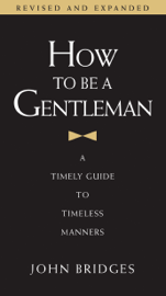 How to Be a Gentleman Revised and   Updated