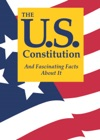 The US Constitution And Fascinating Facts About It