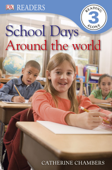 DK Readers L3: School Days Around the World (Enhanced Edition)