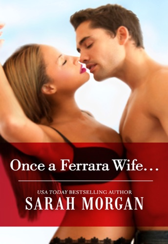 Sarah Morgan - Once a Ferrara Wife...