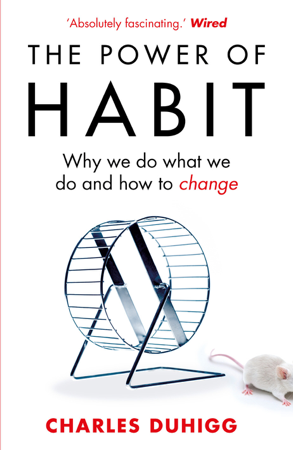 The Power of Habit - Charles Duhigg