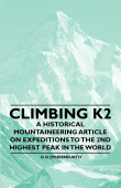 Climbing K2 - A Historical Mountaineering Article on Expeditions to the 2nd Highest Peak in the World