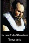 The Classic Works Of Thomas Brooks