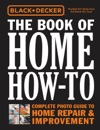 Black  Decker The Book Of Home How-To