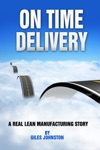 On Time Delivery A Real Lean Manufacturing Story