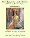 Taboo Magic Spirits A Study Of Primitive Elements In Roman Religion