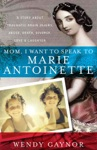 Mom I Want To Speak To Marie Antoinette A Story About Traumatic Brain Injury Abuse Death Divorce Love  Laughter