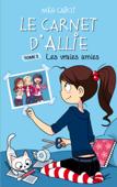 Le carnet d'Allie - Tome 3 - Les vraies amies