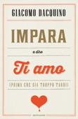 Impara a dire ti amo (prima che sia troppo tardi) Book Cover